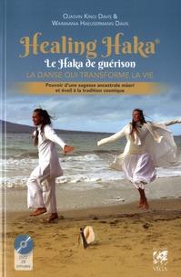 Ojasvin Kingi Davis et Iris Waimaania Häeusermann Davis - Healing Haka, le Haka de guérison - La danse qui transforme la vie. Pouvoir d'une sagesse ancestrale maori et éveil à la Tradition Cosmique. 1 DVD