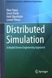 Okan Topçu et Umut Durak - Distributed Simulation - A Model Driven Engineering Approach.