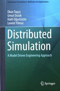 Okan Topçu et Umut Durak - Distributed Simulation - A Model Driven Engineering Approach.
