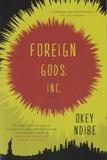 Okey Ndibe - Foreign Gods Inc.