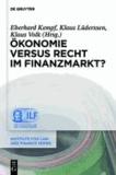 Ökonomie versus Recht im Finanzmarkt?.