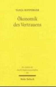 Ökonomik des Vertrauens - Analyse eines Organisationsprinzips.