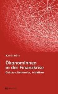 ÖkonomInnen in der Finanzkrise - Diskurse, Netzwerke, Initiativen.