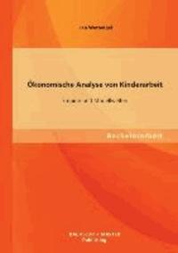 Ökonomische Analyse von Kinderarbeit - Empirie und Modellwelten.