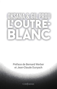 Oksana et Gil Prou - L'outre-blanc.