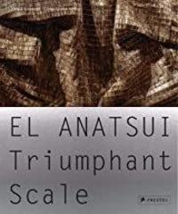 Okwui Enwezor - El Anatsui : Triumphant Scale.