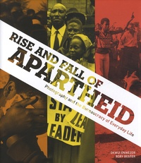 Okwui Enwezor et Rory Bester - Rise and fall of Apartheid - Photography and the Bureaucracy of Everyday Life.
