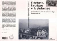 Ola Söderström - L'industriel, l'architecte et le phalanstère - Intervention et usages de la cité d'entreprise d'Ugine.