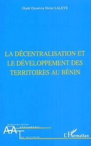 Oladé-Okunlola-Moïsz Laleye - La décentralisation et le développement des territoires au Bénin.