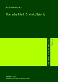 Olaf Mertelsmann - Everyday Life in Stalinist Estonia.