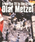 Olaf Metzel - From the TV to the Fridge.