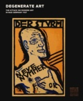 Olaf Peters - Degenerate Art - The Attack on Modern Art in Nazi Germany, 1937.