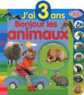 Olala Books - Bonjour les animaux - J'ai 3 ans.