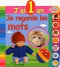 Olala Books - J'ai 1 an - Je regarde les mots.