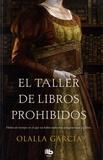 Olalla Garcia - El taller de los libros prohibidos.