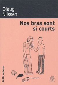 Olaug Nilssen - Nos bras sont si courts.