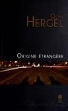 Olav Hergel - Origine étrangère.