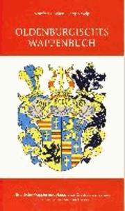 Oldenburgisches Wappenbuch Band 2 - Historische Wappen und Flaggen des Oldenburger Landes von der Grafenzeit bis zum Freistaat.