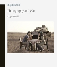 Oldfield Pippa - Photography and war.