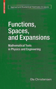 Livres téléchargeables gratuitement sur j2ee Functions, Spaces, and Expansions  - Mathematical Tools in Physics and Engineering