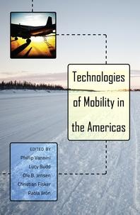 Ole Jensen et Christian Fisker - Technologies of Mobility in the Americas.