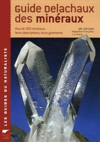 Ole Johnsen - Guide Delachaux des minéraux - Plus de 500 minéraux, leurs descriptions, leurs gisements.