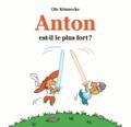 Ole Könnecke - Anton est-il le plus fort ?.