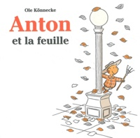 Ole Könnecke - Anton et la feuille.