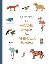 Ole Könnecke - Le grand imagier des animaux du monde.