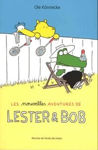 Ole Könnecke - Les nouvelles aventures de Lester et Bob.