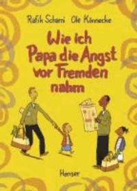 Ole Könnecke et Rafik Schami - Wie ich Papa die Angst vor Fremden nahm.