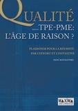 Olec Kovalevsky - La qualité dans les TPE-PME - L'âge de raison - Plaidoyer pour la réussite par l'effort et l'initiative.