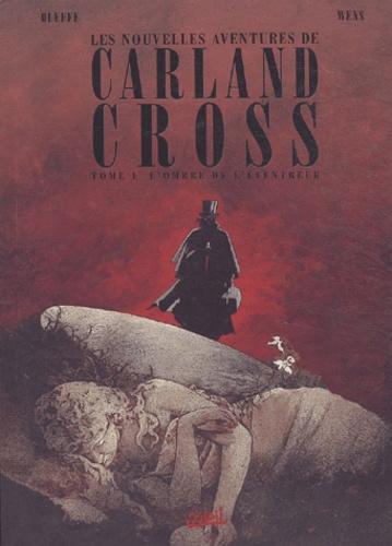Oleffe et Isaac Wens - Les nouvelles aventures Carland Cross Tome 1 : L'ombre de l'éventreur.