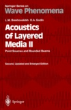 Oleg-A Godin et Leonid-M Brekhovskikh - ACOUSTICS OF LAYERED MEDIA II. - Point Sources and Bounded Beams, second edition.