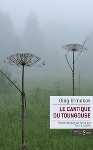 Oleg Ermakov - Le Cantique du Toungouse.