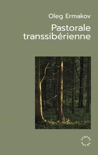 Oleg Ermakov - Pastorale transsibérienne.