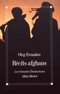 Oleg Ermakov - Récits afghans.