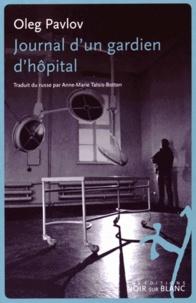Oleg Pavlov - Journal d'un gardien d'hôpital.