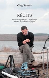 Oleg Sentsov - Récits.