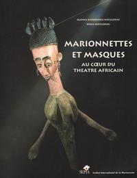 Olenka Darkowska-Nidzgorski et Denis Nidzgorski - Marionnettes et masques au coeur du théâtre africain.