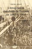 Olfa Ben Achour - L'émigration des Juifs de Tunisie de 1943 à 1967.