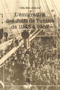 Un livre pdf à télécharger gratuitement L'émigration des Juifs de Tunisie de 1943 à 1967  - Histoire (French Edition) 9791023611410