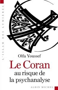 Olfa Youssef et Olfa Youssef - Le Coran au risque de la psychanalyse.