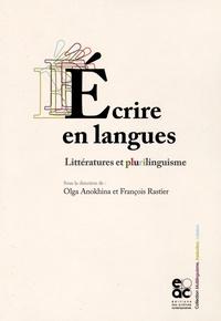 Olga Anokhina et François Rastier - Ecrire en langues - Littérature et plurilinguisme.