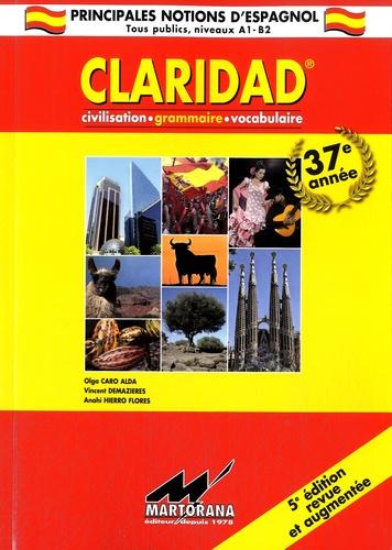 Olga Caro Alda et Vincent Demazières - Claridad - Grammaire, civilisation, vocabulaire.