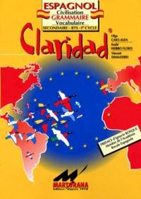 Olga Caro Alda et Anahi Hierro Flores - L'espagnol Claridad - Civilisation, Grammaire, Vocabulaire.