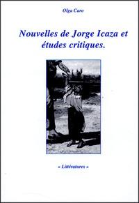 Olga Caro Alda - Nouvelles de Jorge Icaza et études critiques.
