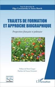 Olga Czerniawska et Aneta Slowik - Trajets de formation et approche biographique - Perspectives française et polonaise.