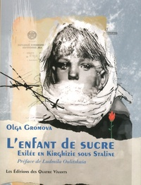 Olga Gromova - L'enfant de sucre - Exilée en Kirghizie sous Staline.