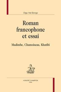 Olga Hél-Bongo - Roman francophone et essai - Mudimbe, Chamoiseau, Khatibi.